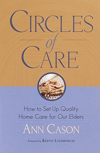 Ann Cason Circles Of Care How To Set Up Quality Care For Our Elders In The