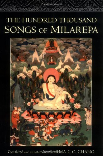 Garma C. C. Chang The Hundred Thousand Songs Of Milarepa The Life Story And Teaching Of The Greatest Poet Revised
