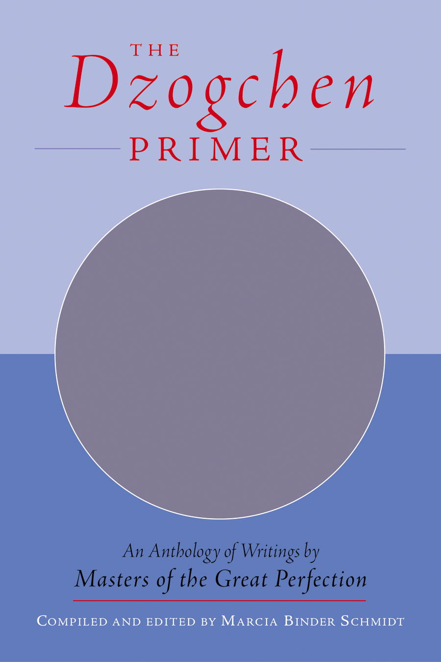 Marcia Binder Schmidt The Dzogchen Primer Embracing The Spiritual Path According To The Gre