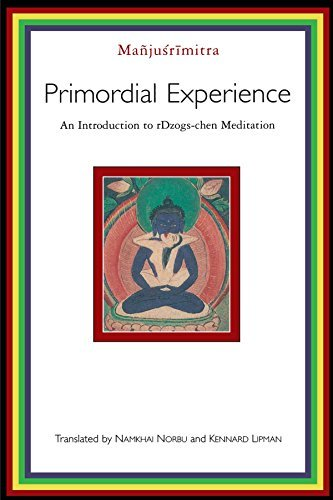 Manjusrimitra Primordial Experience An Introduction To Rdzogs Chen Meditation Revised
