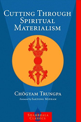 Chogyam Trungpa Cutting Through Spiritual Materialism Revised