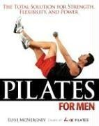 Andrew Flach Pilates For Men The Total Solution For Strength Flexibility And