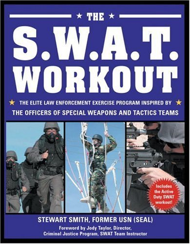 Stewart Smith The S.W.A.T. Workout The Elite Law Enforcement Exercise Program Inspir