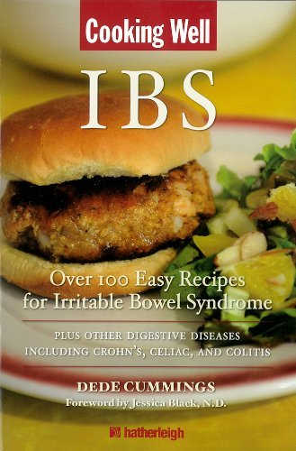 Dede Cummings Cooking Well Ibs Over 100 Easy Recipes For Irritable Bowel Sy