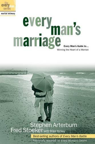 Stephen Arterburn Fred Stoeker Every Man's Marriage An Every Man's Guide To Winn