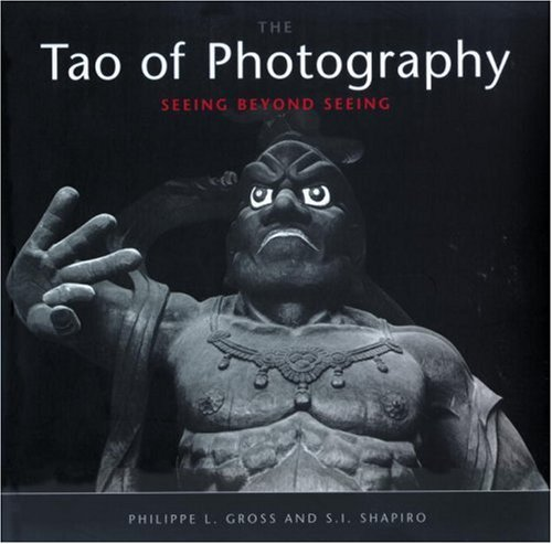 Philippe L. Gross Tao Of Photography Seeing Beyond Seeing