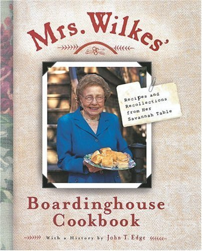 Sema Wilkes Mrs. Wilkes' Boardinghouse Cookbook Recipes And Recollections From Her Savannah Table