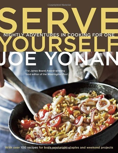 Joe Yonan Serve Yourself Nightly Adventures In Cooking For One