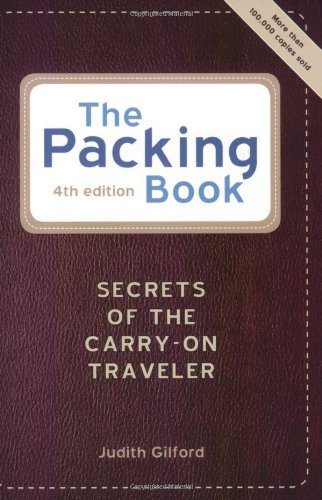Judith Gilford The Packing Book Secrets Of The Carry On Traveler 0004 Edition;