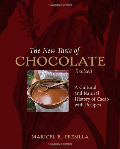 Maricel E. Presilla The New Taste Of Chocolate A Cultural & Natural History Of Cacao With Recipe Revised