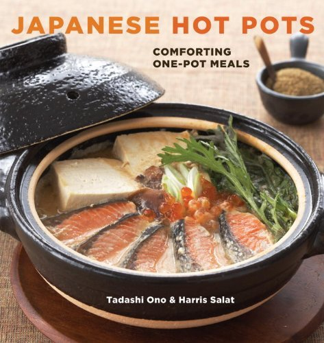 Tadashi Ono Japanese Hot Pots Comforting One Pot Meals