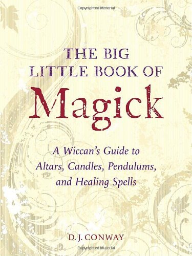 D. J. Conway The Big Little Book Of Magick A Wiccan's Guide To Altars Candles Pendulums A
