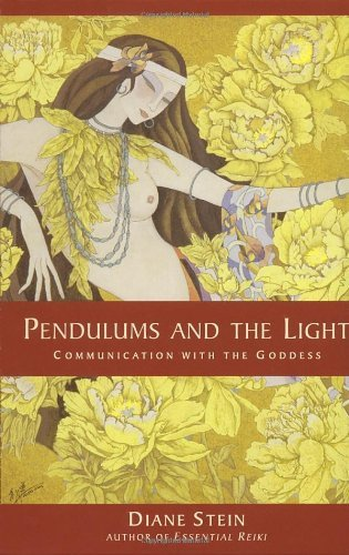 Diane Stein Pendulums And The Light Communication With The Goddess