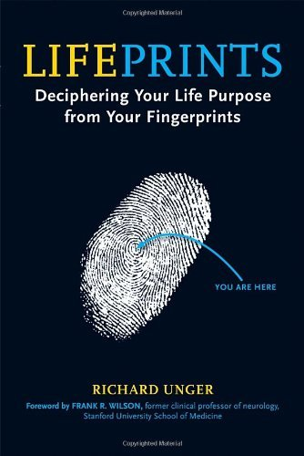 Richard Unger Lifeprints Deciphering Your Life Purpose From Your Fingerpri