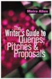 Moira Anderson Allen The Writer's Guide To Queries Pitches And Proposa
