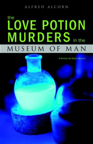Alfred Alcorn Love Potion Murders In The Museum Of Man The