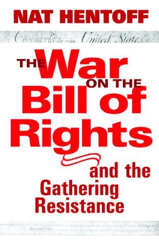 Nat Hentoff War On The Bill Of Rights And The Gathering Re The