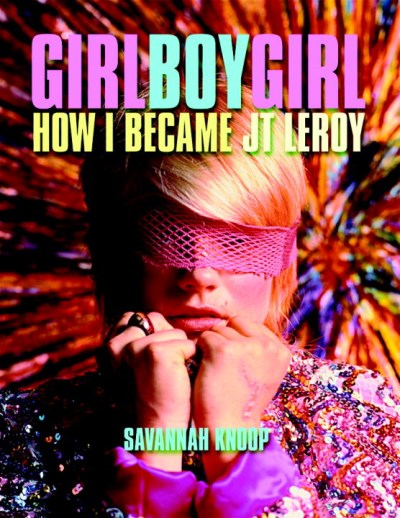 Savannah Knoop Girl Boy Girl How I Became Jt Leroy