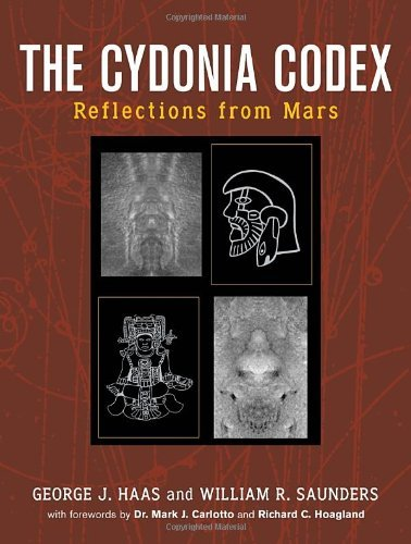 George J. Haas The Cydonia Codex Reflections From Mars