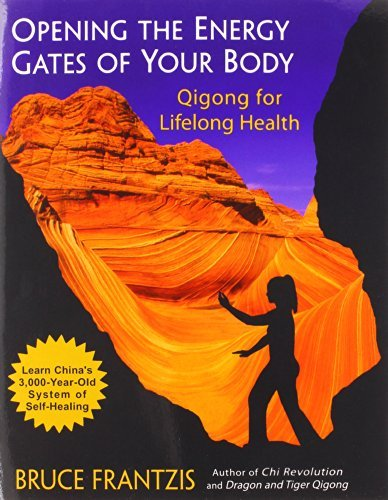 Bruce Frantzis Opening The Energy Gates Of Your Body Qigong For Lifelong Health 0002 Edition;revised And Upd
