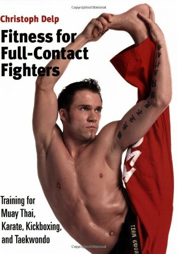 Christoph Delp Fitness For Full Contact Fighters Training For Muay Thai Kickboxing Karate And T