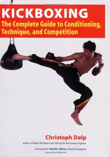 Christoph Delp Kickboxing The Complete Guide To Conditioning Technique An