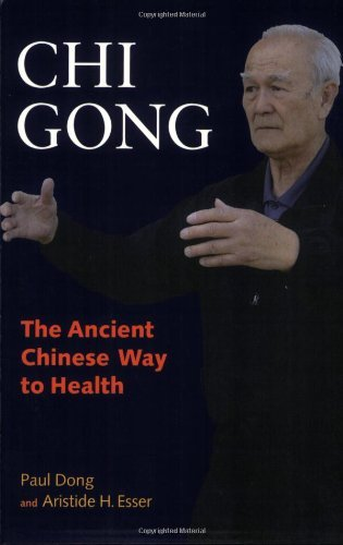 Paul Dong Chi Gong The Ancient Chinese Way To Health