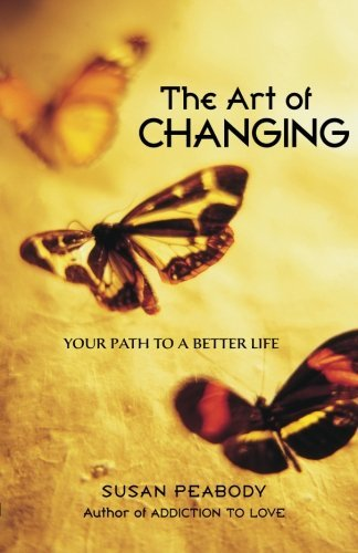 Susan Peabody The Art Of Changing Your Path To A Better Life