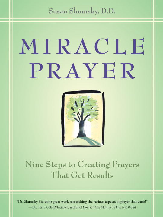 Susan G. Shumsky Miracle Prayer Nine Steps To Creating Prayers That Get Results