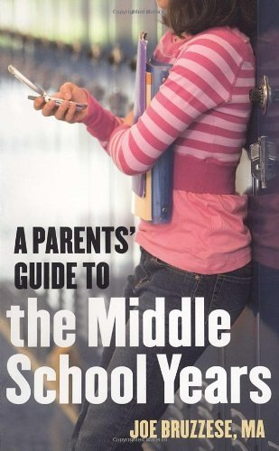 Joe Bruzzese A Parents' Guide To The Middle School Years