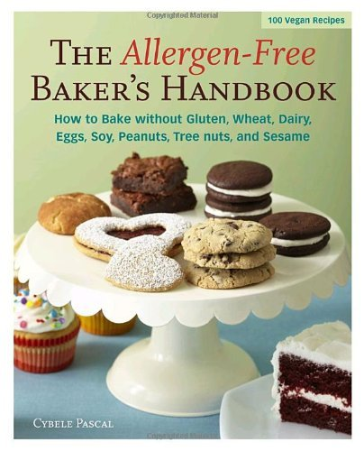 Cybele Pascal The Allergen Free Baker's Handbook How To Bake Without Gluten Wheat Dairy Eggs S