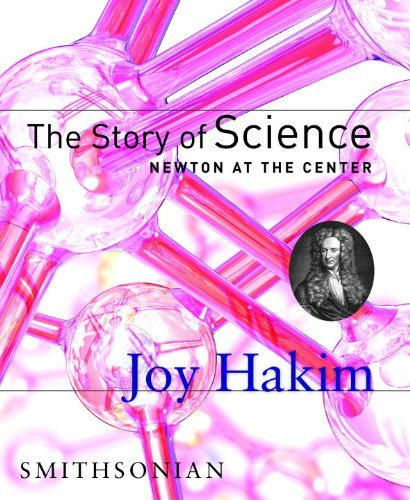 Joy Hakim The Story Of Science Newton At The Center Newton At The Center