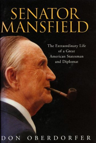 Don Oberdorfer Senator Mansfield The Extraordinary Life Of A Great American States