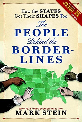 Mark Stein How The States Got Their Shapes Too The People Behind The Borderlines