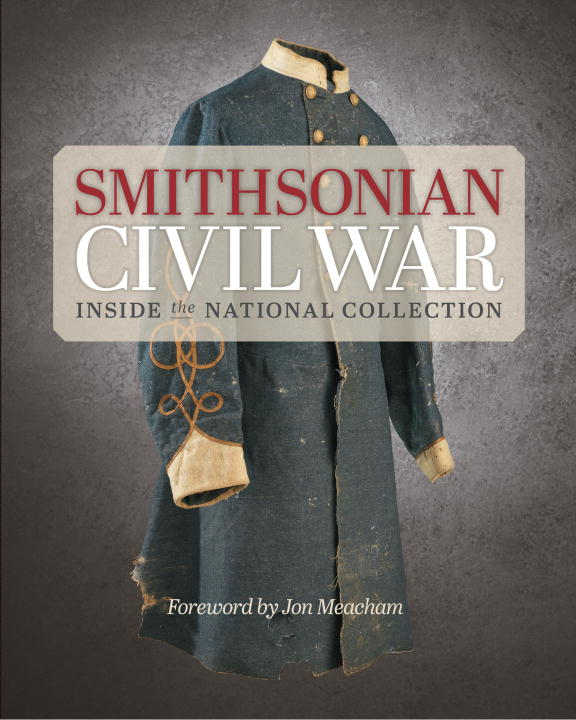 Jon Meacham Smithsonian Civil War Inside The National Collection