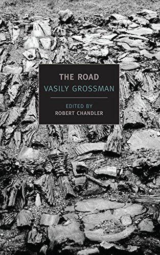 Vasily Grossman The Road Stories Journalism And Essays