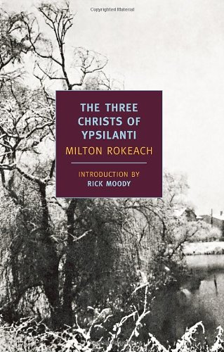Milton Rokeach The Three Christs Of Ypsilanti