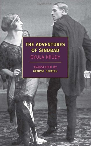 Gyula Krudy The Adventures Of Sindbad Revised