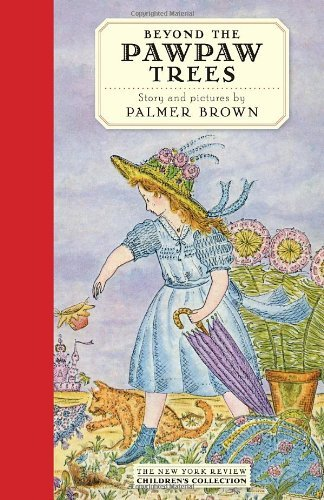 Palmer Brown Beyond The Pawpaw Trees The Story Of Anna Lavinia