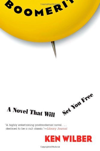 Ken Wilber Boomeritis A Novel That Will Set You Free! Revised