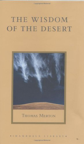 Thomas Merton Wisdom Of The Desert The Sayings From The Desert Fathers Of The Fourth Cen