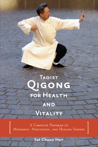 Sat Chuen Hon Taoist Qigong For Health And Vitality A Complete Program Of Movement Meditation And H