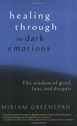 Miriam Greenspan Healing Through The Dark Emotions The Wisdom Of Grief Fear And Despair