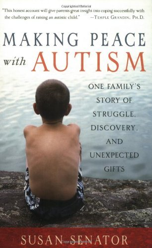 Susan Senator Making Peace With Autism One Family's Story Of Struggle Discovery And Un