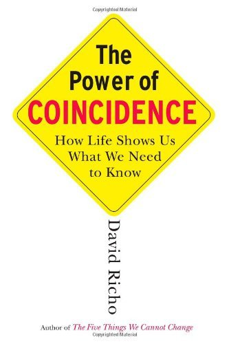 David Richo Power Of Coincidence The How Life Shows Us What We Need To Know