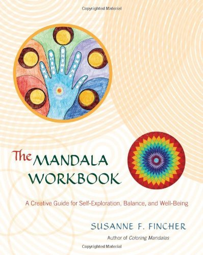 Susanne F. Fincher The Mandala Workbook A Creative Guide For Self Exploration Balance A