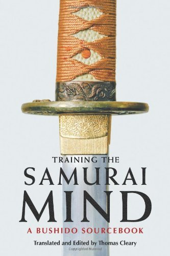 Thomas F. Cleary Training The Samurai Mind A Bushido Sourcebook