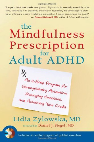 Lidia Zylowska The Mindfulness Prescription For Adult Adhd An 8 Step Program For Strengthening Attention Ma