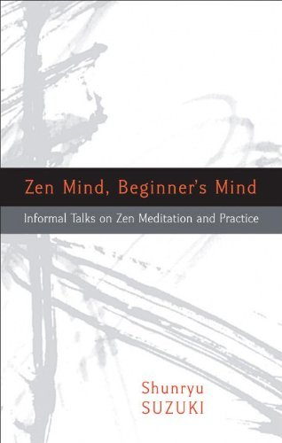 Shunryu Suzuki Zen Mind Beginner's Mind Informal Talks On Zen Meditation And Practice