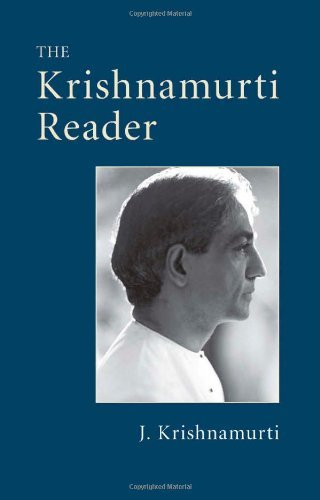 J. Krishnamurti The Krishnamurti Reader